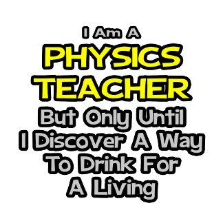 Physics Teacher Joke .. Drink for a Living