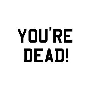 You're Dead Black