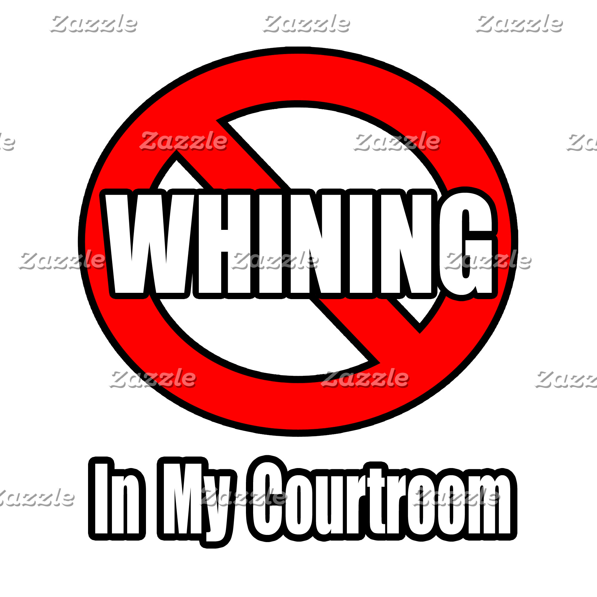 No Whining In My Courtroom