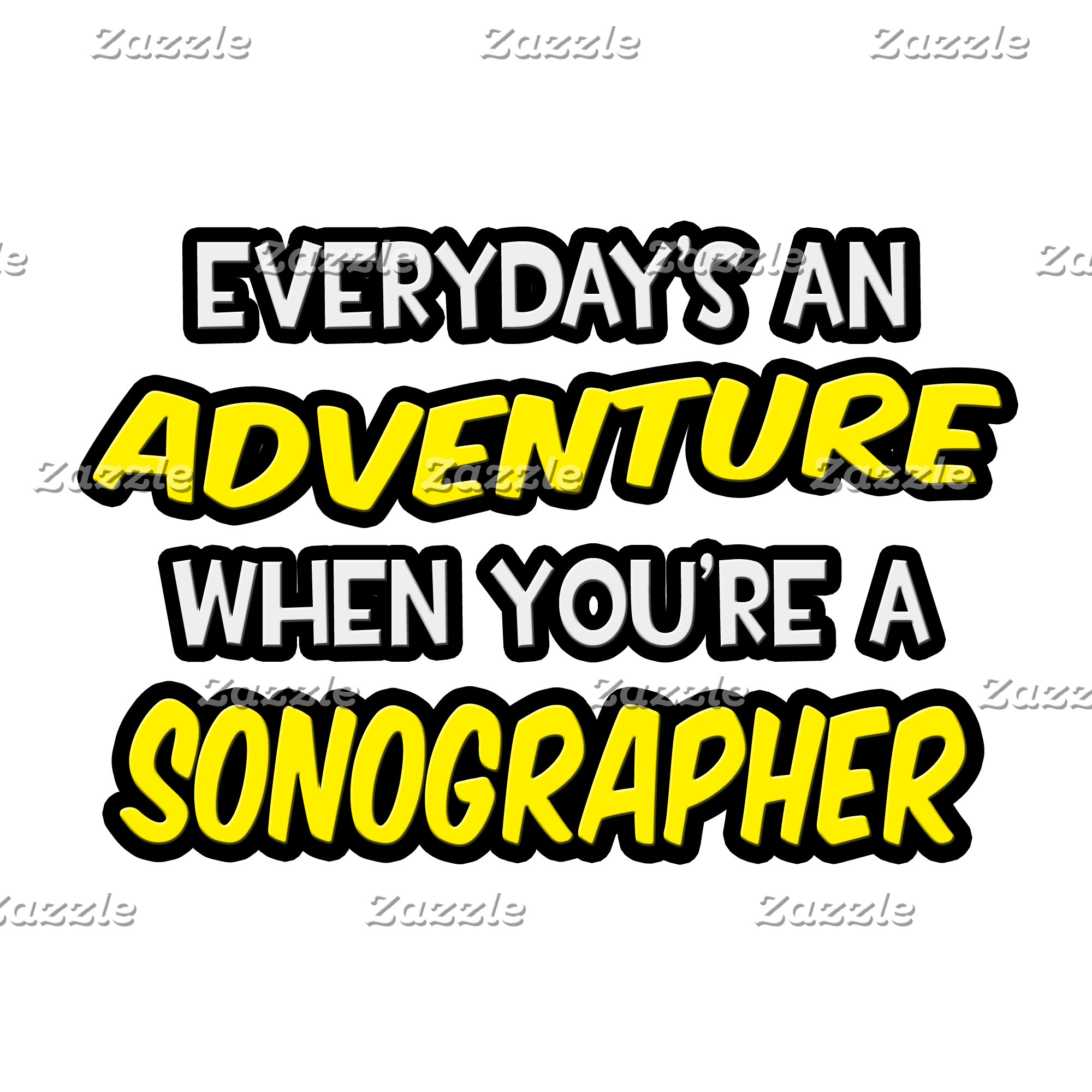 Everyday's An Adventure ... Sonographer