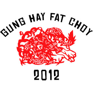 2012 Gung Hay Fat Choy T-Shirt Gifts Cards