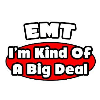 EMT...Big Deal