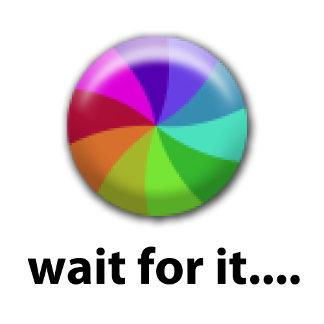 Wait For It....