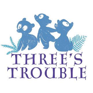 Three's Trouble