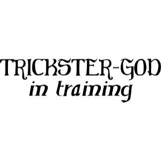 Trickster-God In Training