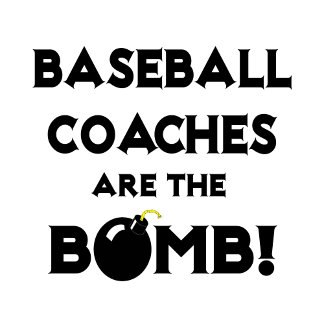 Baseball Coaches Are The Bomb!