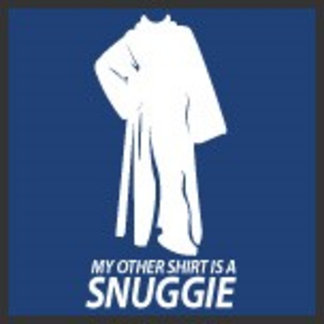 My other shirt is a Snuggie