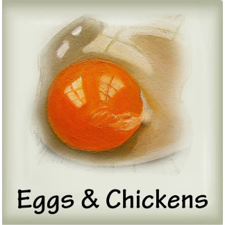 Eggs, Chickens, Roosters