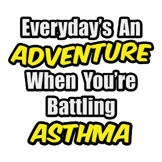 Everyday's An Adventure...Asthma