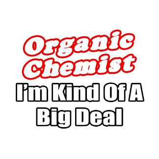Organic Chemist...Big Deal