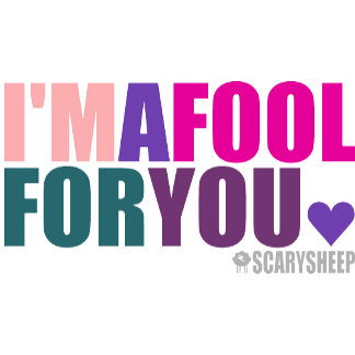 I'm A Fool For You