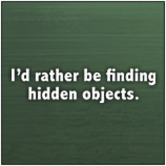 I'd rather be finding hidden objects.