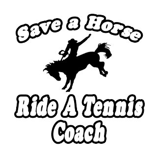Save Horse, Ride Tennis Coach