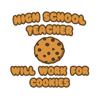 High School Teacher  .. Will Work for Cookies