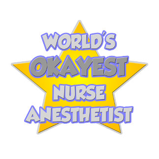 World's Okayest Nurse Anethetist  ... Joke