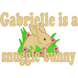 Gabrielle is a Snuggle Bunny
