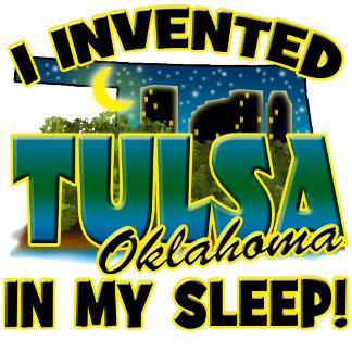 I Invented Tulsa OK In My Sleep
