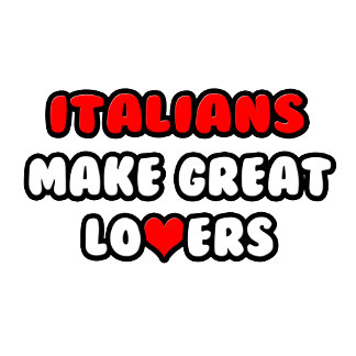 Italians Make Great Lovers