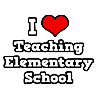 I Love Teaching Elementary School