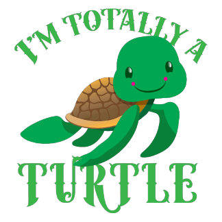 im totally a turtle