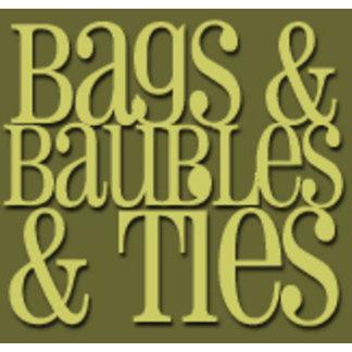 Bags, Baubles & Ties