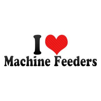 I Love Machine Feeders