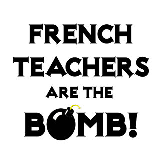 French Teachers Are The Bomb!