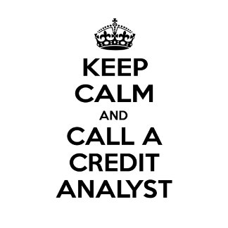 Keep Calm and Call a Credit Analyst