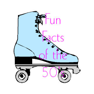 Fun Facts of the 50's