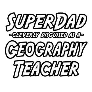 SuperDad...Geography Teacher