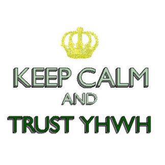 Keep Calm Trust YHWH