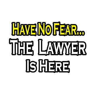 No Fear...Lawyer