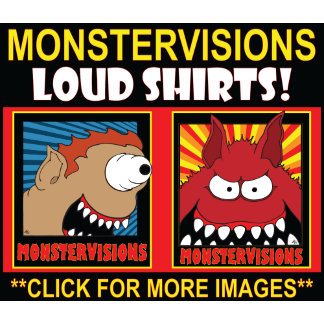 MONSTERVISIONS LOUD SHIRTS