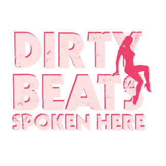 Dirty Beats Spoken Here