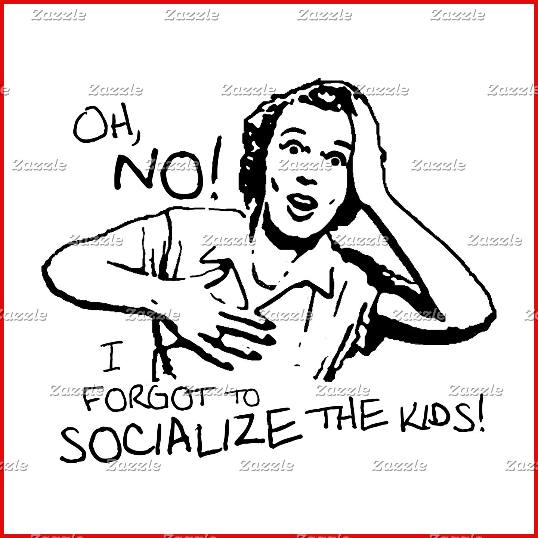 I Forgot the Socialization!