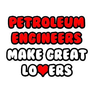 Petroleum Engineers Make Great Lovers