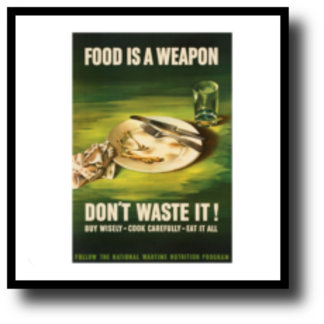Food Is A Weapon - WW2