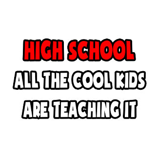 Funny High School Teacher Shirts and Gifts