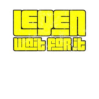 legen wait for it