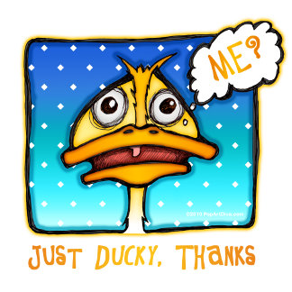 Just DUCKY Thanks!