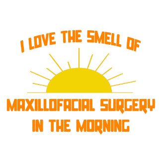 Smell of Maxillofacial Surgery in the Morning