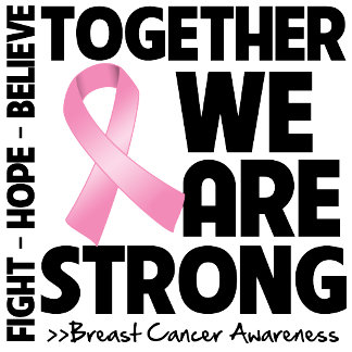 Breast Cancer Together We Are Strong
