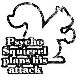 Psycho Squirrel