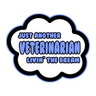 Veterinarian .. Livin' The Dream