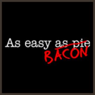 As Easy As Bacon