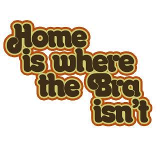 Home is where the bra isn't