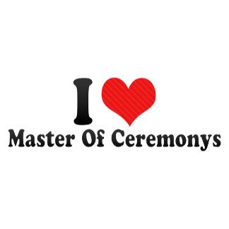 I Love Master Of Ceremonys