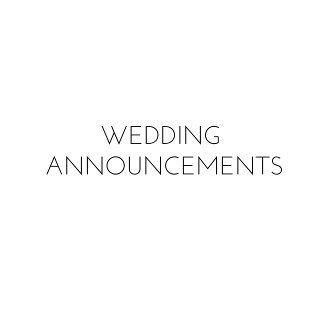 :: WEDDING ANNOUNCEMENTS