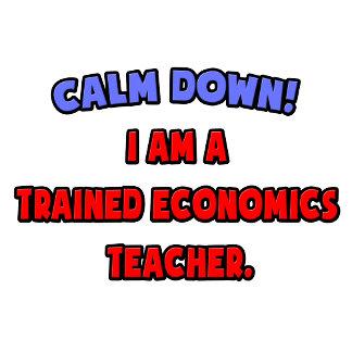 Calm Down .. I am a Trained Economics Teacher