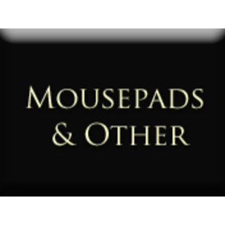 Mousepads & Other